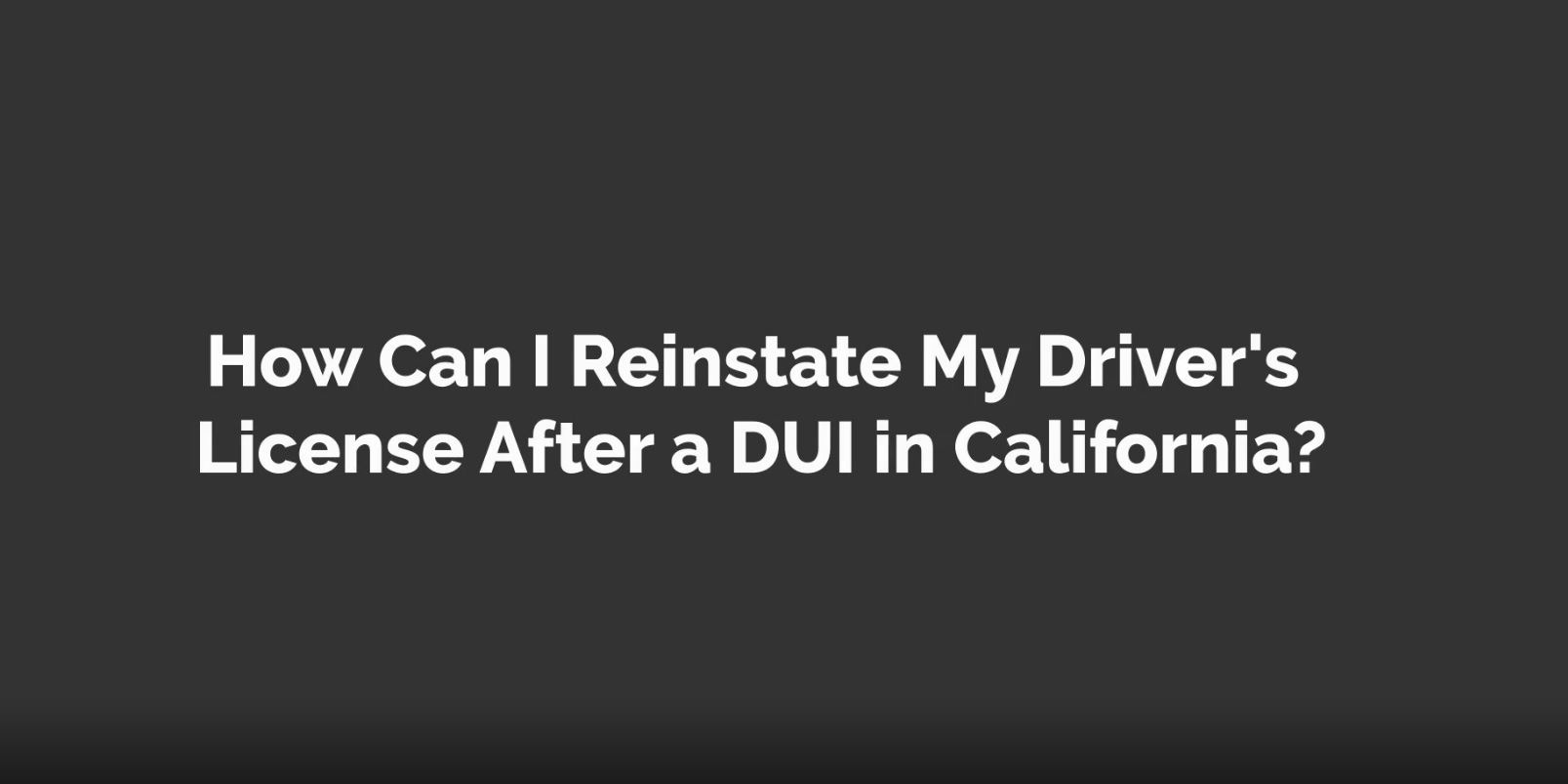 How can I reinstate my driver's license after a DUI in